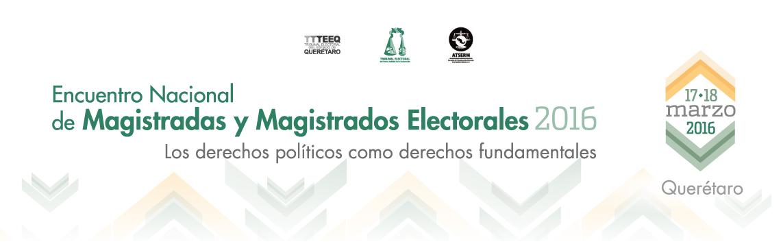 Encuentro Nacional de Magistradas y Magistrados Electorales 2016