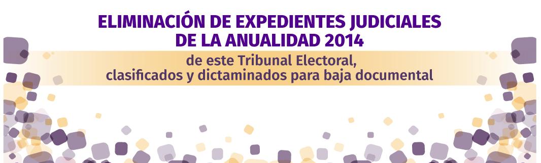 AVISO: ELIMINACIÓN DE LOS EXPEDIENTES JUDICIALES CORRESPONDIENTES A LA ANUALIDAD 2014...