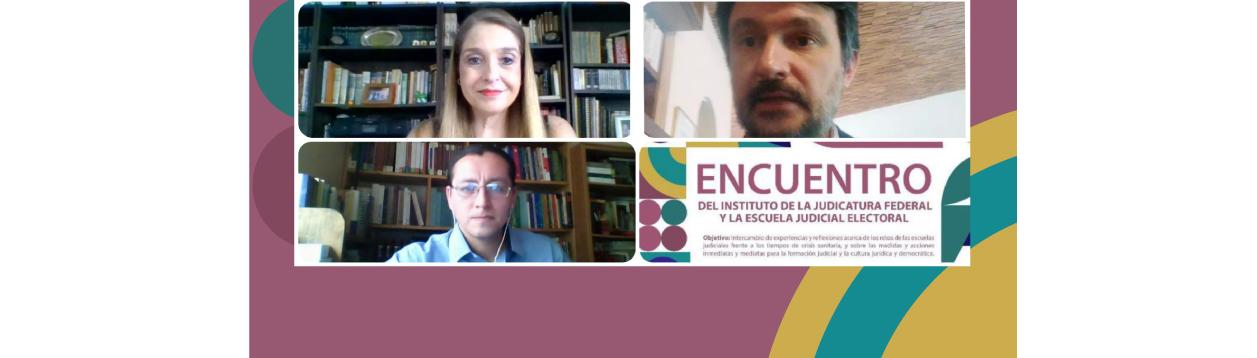 Con encuentro virtual, las escuelas judiciales Electoral del TEPJF y del Instituto de la Judicatura Federal ratifican unidad y colaboración