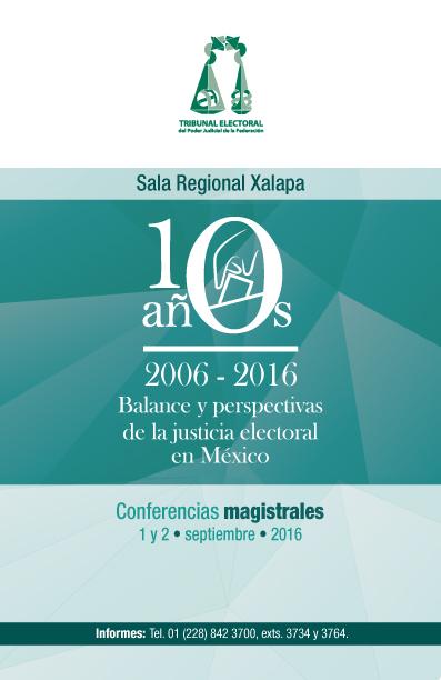10 años. Balance y perspectivas de la justicia electoral en México