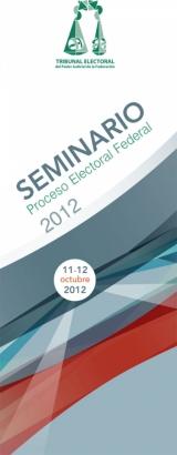 Imagen del cartel, Seminario Proceso Electoral Federal 2012.