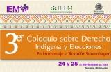 Tercer Coloquio sobre Derecho Indígena y Elecciones en Homenaje a Rodolfo Staven