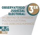 Tercer Observatorio Judicial Electoral: La libertad de expresión política y los