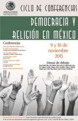 CICLO DE CONFERENCIAS DEMOCRACIA Y RELIGIÓN EN MÉXICO