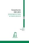 Compilación 1997-2013. Jurisprudencia y tesis en material electoral